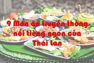 10 Món ăn ngon truyền thống nổi tiếng nhất ở Thái Lan