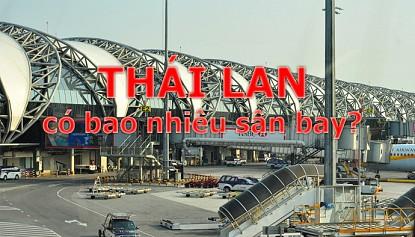 Thái Lan có bao nhiêu sân bay?