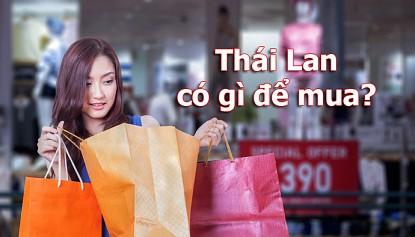 Thái Lan có gì để mua?