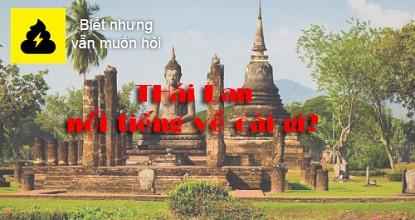 Thái Lan nổi tiếng về cái gì?